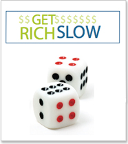 "Two black and red dice under the title ""Get Rich Slow."""